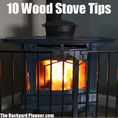 10 Tips to get the most out of your wood stove #woodstove