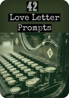 The best collection of love letter prompts on the web, 42 of them to be exact. We've got your creative writing prompts, your nostalgic sap prompts.