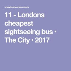 11 - Londons cheapest sightseeing bus • The City • 2017