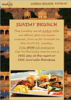 Some days you just have to create your own sunshine..  This Sunday we at Aadya offer an ethnic spin on Asian cuisine. Join us for brunch on the 24/07/16, Sunday. Only @699 all inclusive. Also be the lucky one to win a FREE stay at the resort or FREE Ayurveda therapies. Call : +91 80 41 66 66 41 ( 8am to 6 Pm) , +91 96 32 11 87 77, +91 98 80 52 22 55 visit , http://aadyaresort.com/