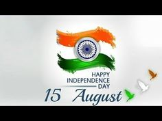 Advance Independence Day Images - Happy Independence Day status wishes to all of you. Every August, we celebrate Independence Day in India. Happy Independence Day Indian, Happy Independence Day Quotes, Independence Day Pictures, 15 August Independence Day, 15 August Picture, 15 August Images, August 15, January 2018, Indian Flag Images