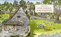 Une ferme - Croquis sur le vif d'une ferme d'autrefois - Philippe Dumas