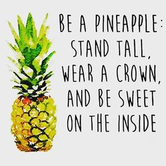 IT'S A CUTE PINEAPPLE!!! WOULDN'T WORLD BE A LITTLE BETTER IF WE ACTUALLY HAVE THAT KINDA PEOPLE