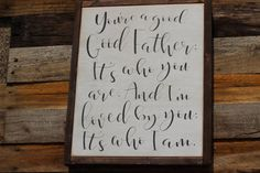 Check out this item in my Etsy shop https://www.etsy.com/listing/384986916/youre-a-good-good-father-its-who-you-are