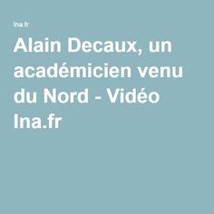 Alain Decaux, un académicien venu du Nord - Vidéo Ina.fr