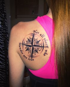 compass tattoo. Not all those who wander are lost