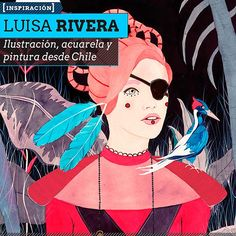 Ilustración, acuarela y pintura de LUISA RIVERA. Talento en ilustración desde Chile.  Leer más: http://www.colectivobicicleta.com/2013/06/Ilustracion-de-LUISA-RIVERA.html#ixzz2XRON5eKZ