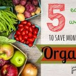 Save money on organic foods