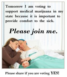 I voted to support medical marijuana in my state because it is important to provide comfort to the sick.