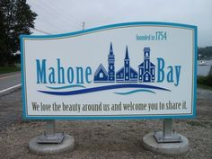 Welcome to Mahone Bay , Nova Scotia, Canada. Entrance Sign, Atlantic Canada, Vacation Packing, Roadside Attractions, Prince Edward Island, New Brunswick, The Province, Newfoundland, Nova Scotia