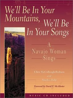 We'll Be in Your Mountains, We'll Be in Your Songs: A Navajo Woman Sings by Ellen McCullough-Brabson, http://www.amazon.com/dp/0826322174/ref=cm_sw_r_pi_dp_cSCUrb0R0QAPJ