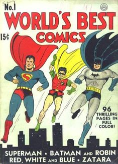 """In the spring of 1941, """"World's Best Comics"""" #1 featured Superman, Johnny Thunder, Crimson Avenger, and Batman and Robin."""