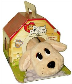 Pound Puppies: oh my goodness, I wanted one of these in the worst way.