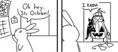 Oh Hey. It's October! Check more at http://www.funniestmemes.com/funniest-memes-oh-hey-its-october/
