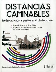 :: gandhi :: DISTANCIAS CAMINABLES.: REDESCUBRIENDO AL PEATON EN EL DISEÑO URBANO.