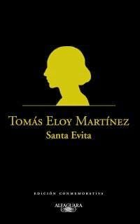 SOY BIBLIOTECARIO: Santa Evita de Tomás Eloy Martínez