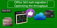 Mail migration to Office 365   Optimizing the Mail Migration throughput    Part 3/4 - http://o365info.com/mail-migration-office-365-optimizing-mail-migration-throughput-part-34/