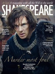Free Shakespeare Magazine! Benedict Cumberbatch stars as Richard III on the cover of Shakespeare Magazine 10. And our second cover features Sophie Okonedo, who stars with Benedict in the epic BBC Shakespeare series The Hollow Crown: The Wars of the Roses. Inside the magazine, we interview Hollow Crown director Dominic Cooke, and share our gallery of iconic Hollow Crown images. Also this issue, we explore Shakespeare's First Folio with the expert guidance of Emma Smith.