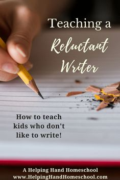 Teaching a Reluctant Writer - tips for teaching kids who think they hate to write! #homeschool #teach #writing  #Homeschooling