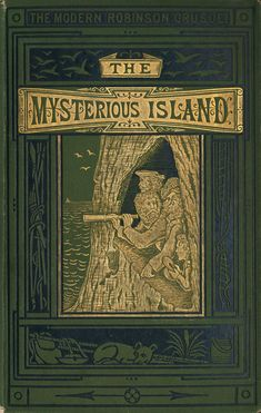 The Mysterious Island. The Modern Robinson Crusoe. Jules Verne (1828-1905). Scribner, Armstrong, & Co., New York, 1876.