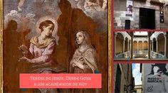 """""""Teresa de Jesús. Desde Goya a los académicos de hoy"""""""