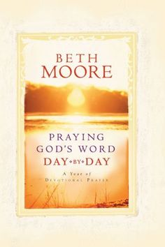 Praying God's Word Day by Day by Beth Moore, http://www.amazon.com/dp/B004HFS2ZO/ref=cm_sw_r_pi_dp_wXJQub07K1K6Y