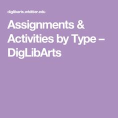 Assignments & Activities by Type – DigLibArts
