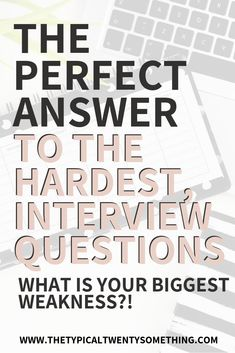 What Is Your Biggest Weakness?: How To Answer During Job Interview