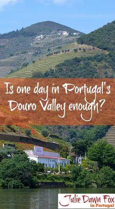 Is A One Day Tour Of The Douro Valley Enough? Probably not, but if that's all the time you have, you can still see an amazing amount and sample fine wines, especially if you go on a tour. Click the image to find out more about visiting the Douro Valley wine region of northern Portugal.