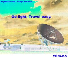 GO LIGHT: Now we will soon travel as light.