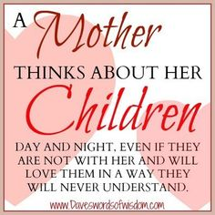 A MOTHER THINKS ABOUT HER CHILDREN ... #QUOTE. I love all my babies and this quote is so true!!!