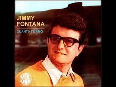 Jimmy Fontana - Cuanto te amo  Hoy en tus ojos vi  que tú me quieres ya,  hoy solo para mi  la luna brillará.   Ya terminó el dolor  porque conmigo estás,  tiene otra vez color  mi gran felicidad.