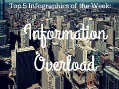 Survey Analytics Blog: Top 5 Infographics of the Week: Information Overload