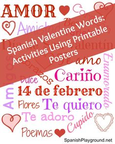 Spanish Valentine Words: Poster and Games. Use these printable Spanish posters to help kids learning Spanish engage with the text. The post lists simple Spanish Valentines Day activities and games using the Valentine Spanish vocabulary. http://spanishplayground.net/spanish-valentine-words-poster-games/