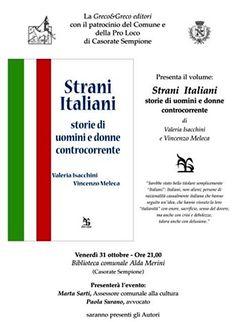 """""""Strani Italiani - storie di uomini e donne controcorrente"""" di Valeria Isacchini e Vincenzo Meleca."""