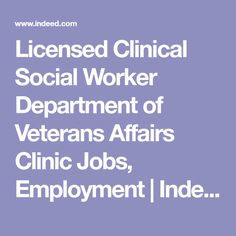 Licensed Clinical Social Worker Department of Veterans Affairs Clinic Jobs, Employment | Indeed.com