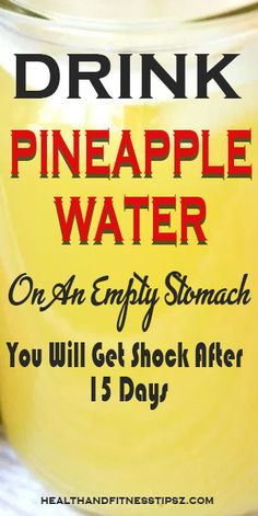 What Happens If You Drink Pineapple Water On An Empty Stomach – Healthy Drinks And Nutrition Weight Loss Drinks, Weight Loss Tips, Water For Weight Loss, Weight Gain, Detox Water To Lose Weight, Body Weight, Detox Drinks, Healthy Drinks, Healthy Eating