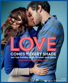 i know its an ad, but its still lovely    love comes in every shade our top holiday picks to wear and share. shop gap loves: