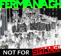#Fermanagh is not for #shale! Fracking should not exist. it will affect EVERYONE in Fermanagh and I find it sad how many people either don't know about it or just don't care.