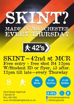 Book Tickets for Skint at 42nd Street, Manchester on Thu 13th Oct 2016 - brought to you by 42nd Street Nightclub.