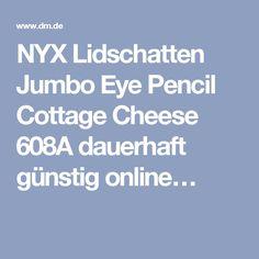 NYX Lidschatten Jumbo Eye Pencil Cottage Cheese 608A dauerhaft günstig online…