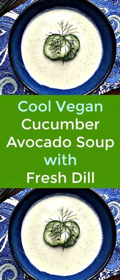 Cool Vegan Cucumber Avocado Soup with Fresh Dill  - Cucumber Avocado Soup with Fresh Dill is a great way to use up those delicious cucumbers from your garden or local farmers' market. This chilled soup is perfect for a hot summer day.  #Cucumber   #Avocado  #Soup  #Dill  #CucumberAvocadoSoup   #CucumberSoup Vegetarian Soup, Vegetarian Recipes Dinner, Vegan Soup, Delicious Vegan Recipes, Veggie Recipes, Real Food Recipes, Healthy Recipes, Healthy Soups, Soup Recipes