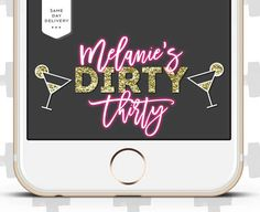 Custom Snapchat Filter for 30th BIRTHDAY (Or any birthday) Sweet Sixteen, Wedding, Bachelorette! Dirty Thirty.