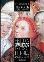 Historia de las mujeres en Euskal Herria : Prehistoria, romanización y Reino de Navarra/ Rosa Iziz, Ana Iziz Publication Tafalla : Txalaparta, ; 2016