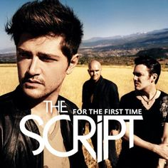 """For the First Time"" is a song by Irish alternative rock band The Script. Written by band members Danny O'Donoghue and Mark Sheehan, the song was released on 20 August 2010 as the lead single from the band's second studio album Science & Faith.  Lyrics http://www.azlyrics.com/lyrics/script/forthefirsttime.html  Video http://www.youtube.com/watch?v=CPEBN2dVNUY=ALHTd1VmZQRNqD6-FRGlQGacDNSo1XF5D_"