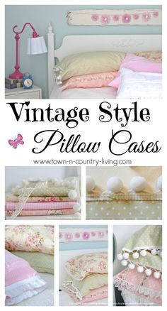 DIY Vintage Style Pillow Cases. LOVE vintage linens, I look for pillow cases everywhere. Never though about making new ones to look vintage!