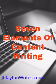 Seven Elements Of Content Writing @ http://wp.me/p7z7Su-1gv on JClaytonWrites.com. via @jonclayton