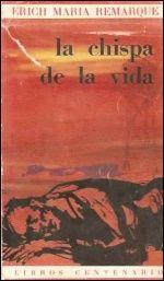 """Erich María Remarque """"Lachispa delavida"""""""