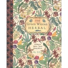 """""""The Green Wiccan Herbal: 52 Magical Herbs, Spells, Witchy Rituals,"""" by Silja. Wiccan Books, Wiccan Spells, Witchcraft Books, Magic Spells, Creation Bougie, Green Witchcraft, Hedge Witch, Witch Aesthetic, Practical Magic"""
