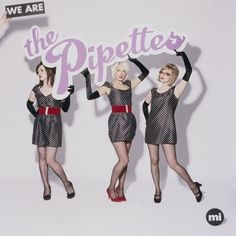 """The Pipettes """"We Are the Pipettes""""."""